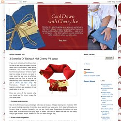 3 Benefits Of Using A Hot Cherry Pit Wrap