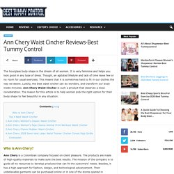 Ann Chery Waist Cincher Reviews-Best Tummy Control
