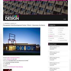 Chesapeake Child Development Center / Elliott + Associates Architects