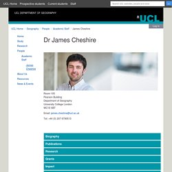 Dr James Cheshire — UCL Department of Geography