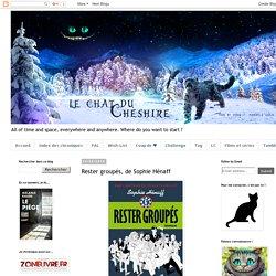 Le Chat du Cheshire: Rester groupés, de Sophie Hénaff