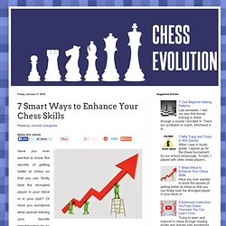 7 Smart Ways to Enhance Your Chess Skills