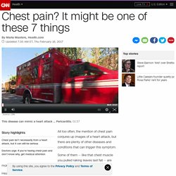 Chest pain? It might be one of these 7 things