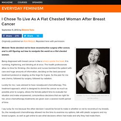 I Chose To Live As A Flat Chested Woman After Breast Cancer
