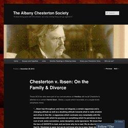 Chesterton v. Ibsen: On the Family & Divorce