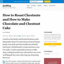 How to Roast Chestnuts and How to Make Chocolate and Chestnut Cake
