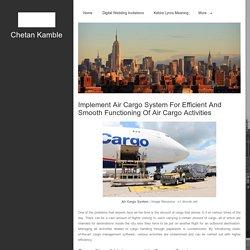 Chetan Kamble - Air Cargo System