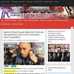 Karim Cheurfi avait déjà tiré 2 fois sur des policiers, hier il en a tué deux : tous coupables