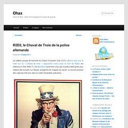 R2D2, le Cheval de Troie de la police allemande