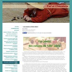 Fief Et Chevalerie - Les jouets médievaux au XIIIe siècle