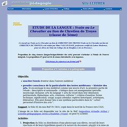 Etude de la langue: Yvain ou Le Chevalier au lion de Chretien de Troyes - Séquence pour une classe de 5ème