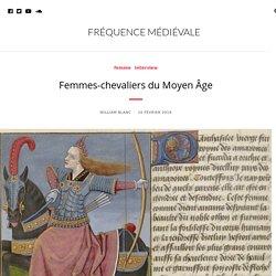 Femmes-chevaliers du Moyen Âge - Fréquence Médiévale