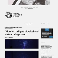 'Murmur' bridges physical and virtual using sound / @chevalvert @v3ga #raspberrypi