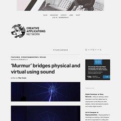 'Murmur' bridges physical and virtual using sound / @chevalvert @v3ga #raspberrypi