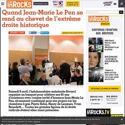 Quand Jean-Marie Le Pen se rend au chevet de l'extrême droite historique