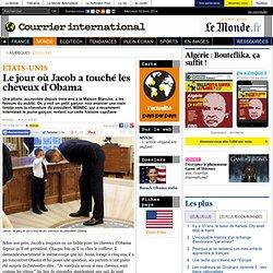 Le jour où Jacob a touché les cheveux d'Obama