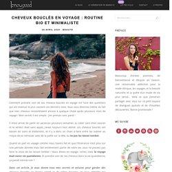 Cheveux bouclés en voyage : Routine bio et minimaliste - Iznowgood