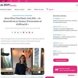 Anne-Élise Chevillard, chez AXA : « la diversité est un facteur d'innovation et d'efficacité »