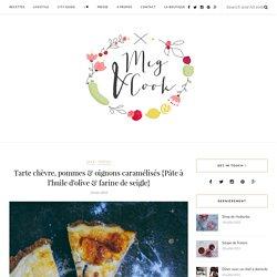 Tarte chèvre, pommes & oignons caramélisés {Pâte à l'huile d'olive & farine de seigle} - Meg&Cook