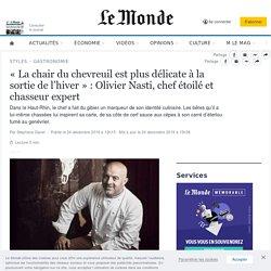 «La chair du chevreuil est plus délicate à la sortie de l'hiver»: Olivier Nasti, chef étoilé et chasseur expert