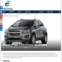 Chevrolet Trax: a Car Designed for City Rides - Post Piper