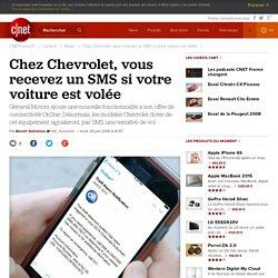 Chez Chevrolet, vous recevez un SMS si votre voiture est volée