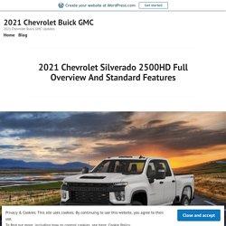 2021 Chevrolet Silverado 2500HD Full Overview