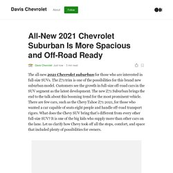 All-New 2021 Chevrolet Suburban Is More Spacious and Off-Road Ready