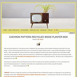 Chevron Pattern Recycled Wood Planter Box » The 91204 Blog