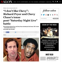 """""""I don't like Chevy"""": Richard Pryor and Chevy Chase's tense post-""""Saturday Night Live"""" battle"""