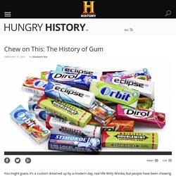 Chew on This: The History of Gum - Hungry History