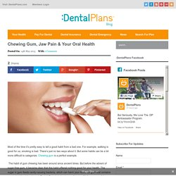 Chewing Gum, Jaw Pain & Your Oral Health