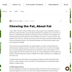 Chewing the Fat, About Fat