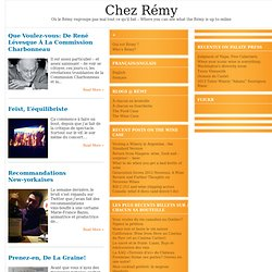 Chez Rémy | Où le Rémy regroupe pas mal tout ce qu'il fait – Where you can see what the Rémy is up to online