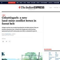 Chhattisgarh: a new land-mine conflict brews in forest belt