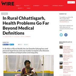 In Rural Chhattisgarh, Health Problems Go Far Beyond Medical Definitions