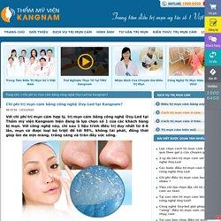 Chi phí trị mụn cám bằng công nghệ Oxy-Led tại Kangnam?