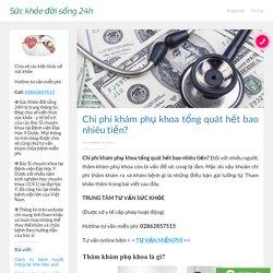Chi phí khám phụ khoa tổng quát hết bao nhiêu tiền?