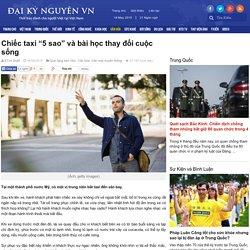 """Chiếc taxi """"5 sao"""" và bài học thay đổi cuộc sống - Đại Kỷ Nguyên tiếng Việt"""