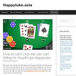 Chia sẻ cách chơi bài cào luôn thắng từ chuyên gia Happyluke