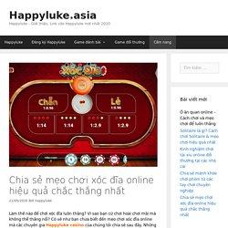 Chia sẻ mẹo chơi xóc đĩa online hiệu quả chắc thắng nhất