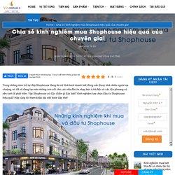 Chia sẻ kinh nghiệm mua Shophouse hiệu quả của chuyên gia!