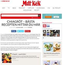 Chiagröt – bästa recepten hittar du här - Mitt Kök