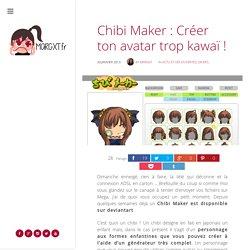 Chibi Maker : Créer ton avatar trop kawaï !