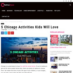5 Chicago Activities Kids Will Love