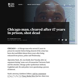 Alprentiss Nash, cleared after 17 years in prison, shot dead