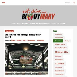 My Top 5 In The Chicago Bloody Mary Fest 5 - Eat, Drink, and...Bloody Mary