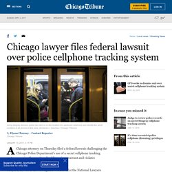 Chicago lawyer files federal lawsuit over police cellphone tracking system