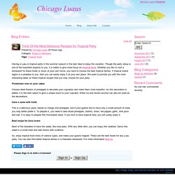 Chicago Luaus - Think Of the Most Delicious Recipes for Tropical Party