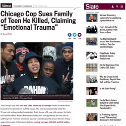 chicago_cop_is_suing_family_of_teenager_he_killed